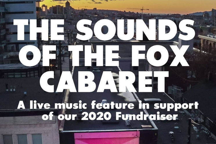 Vancouver's Fox Cabaret Launches Fundraising Campaign, Shares Concert Film