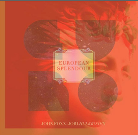 John Foxx and Jori Hulkkonen Team Up for Collaborative 'European Splendour' EP, Get David Lynch for Remix