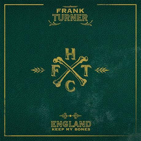 Frank Turner 'England Keep My Bones' (album stream)