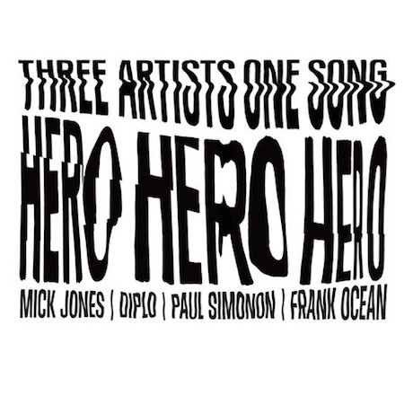 "Frank Ocean, Diplo, Mick Jones and Paul Simonon ""Hero Hero Hero"""