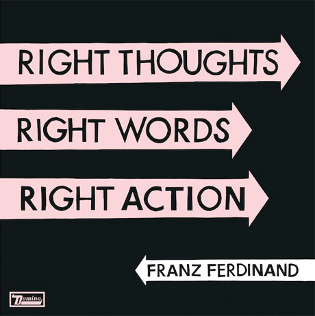 Franz Ferdinand Return with 'Right Thoughts, Right Words, Right Action'