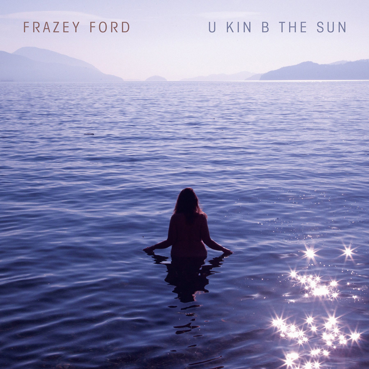 Frazey Ford Details New Album 'U kin B the Sun'