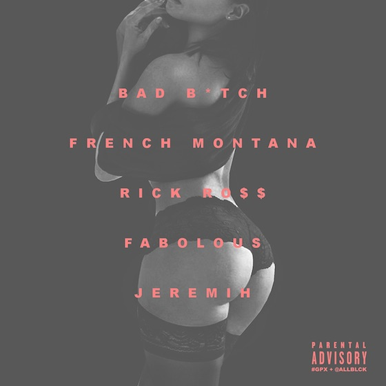 "French Montana ""Bad Bitch"" (remix ft. Jeremih, Fabolous and Rick Ross)"