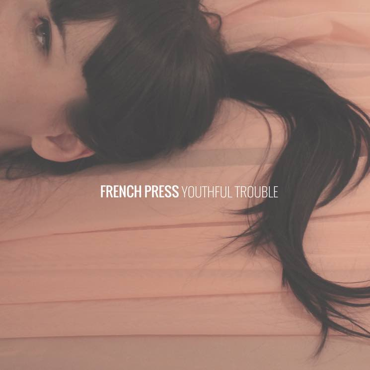 ​French Press Announces 'Youthful Trouble' LP, Premieres New Single