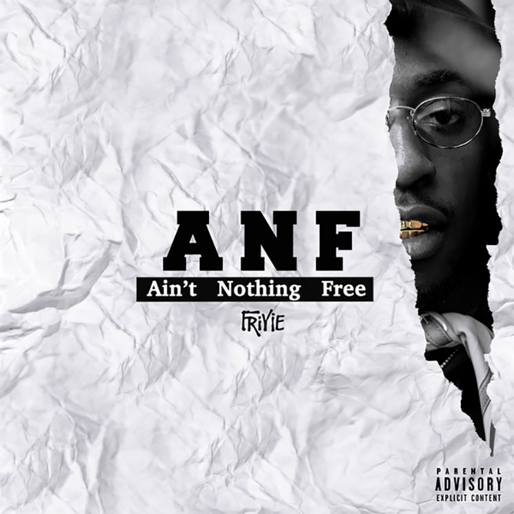 Friyie ANF: Ain't Nothing Free