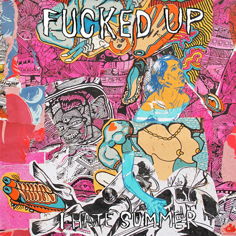 Fucked Up 'I Hate Summer' / 'Fucked Up Holiday' (video)