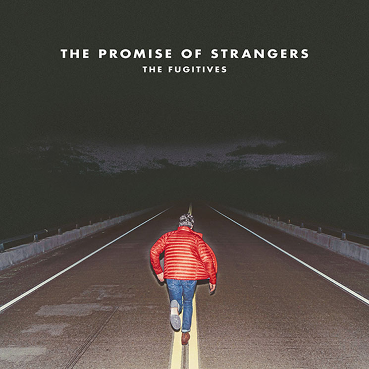 The Fugitives The Promise of Strangers