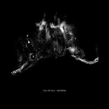 Full of Hell Full of Hell & Merzbow