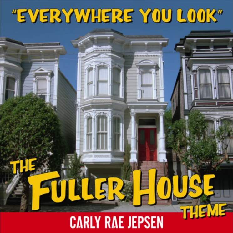 Carly Rae Jepsen's 'Fuller House' Theme Song Is Here