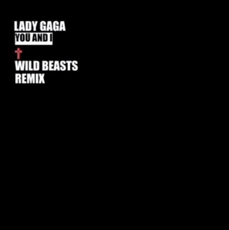 Lady Gaga 'Yoü & I' (Wild Beasts remix)