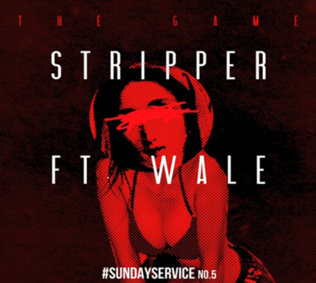 "The Game ""Stripper"" (ft. Wale)"