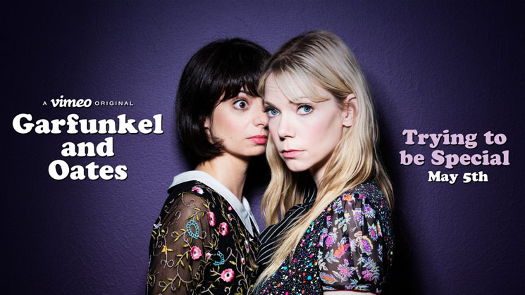 Garfunkel and Oates Trying to Be Special