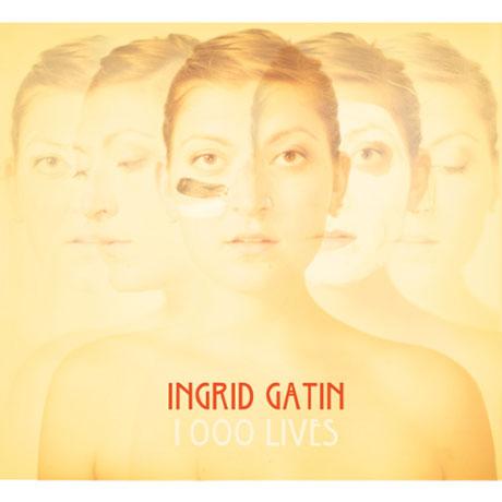 Ingrid Gatin Returns with Howard Bilerman-produced '1000 Lives' LP