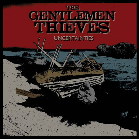 The Gentlemen Thieves 'Uncertainties' (album stream)
