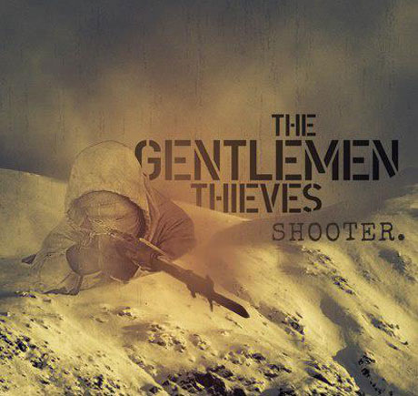 "The Gentlemen Thieves ""Shooter"" / ""Take My Advice"""