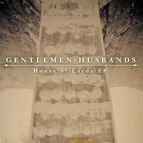 Gentlemen Husbands 'House of Cards' (EP stream)