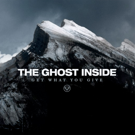 The Ghost Inside Get What You Give