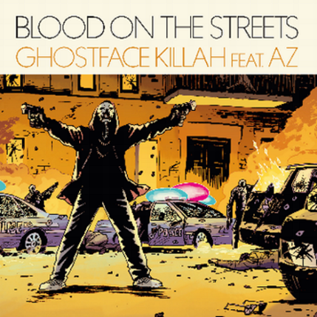 "Ghostface Killah ""Blood in the Streets"" (ft. AZ)"