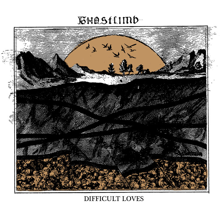 Ghostlimb Difficult Loves