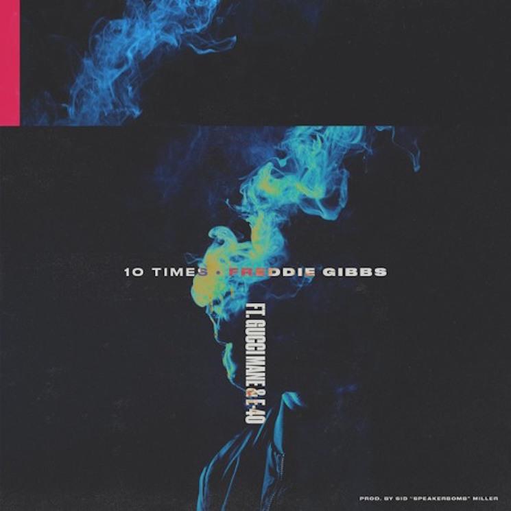 """Freddie Gibbs """"10 Times"""" (ft. Gucci Mane & E-40)"""