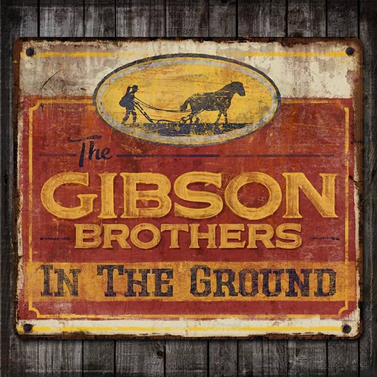 The Gibson Brothers In the Ground