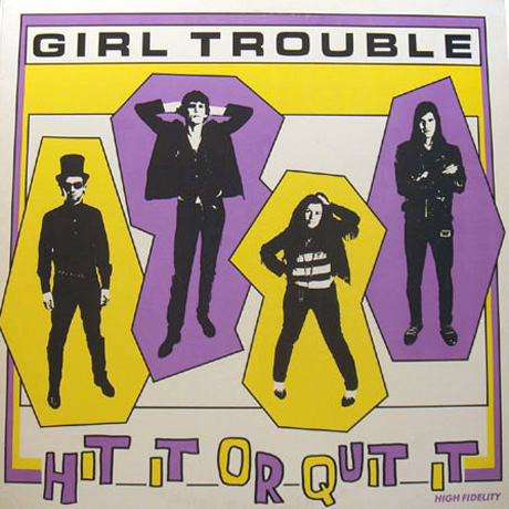 Girl Trouble's 'Hit It or Quit It!' Treated to Expanded Reissue