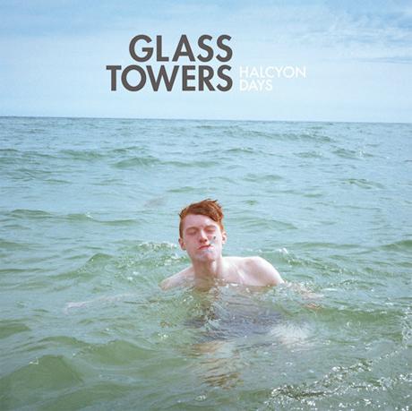 Glass Towers 'Halcyon Days' (album stream)