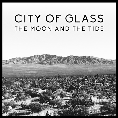 City of Glass 'The Moon and the Tide'