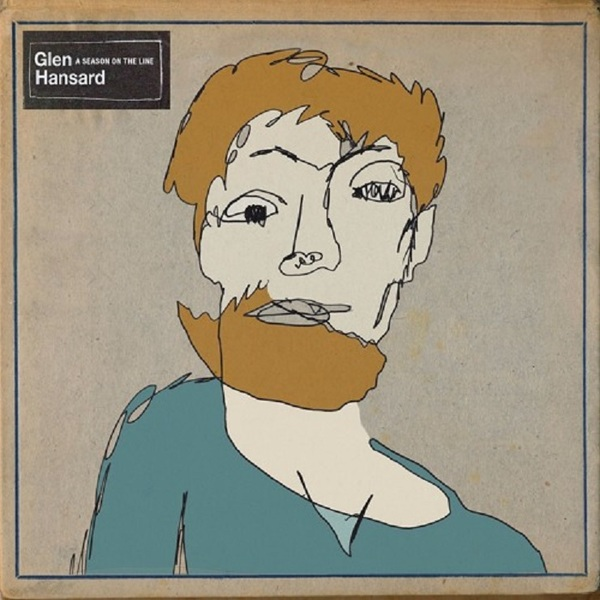 Glen Hansard A Season on the Line