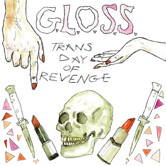 G.L.O.S.S. 'Trans Day of Revenge' (EP stream)