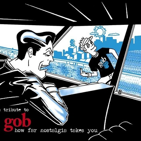 Various 'How Far Nostalgia Takes You' (Gob tribute LP) (album stream)