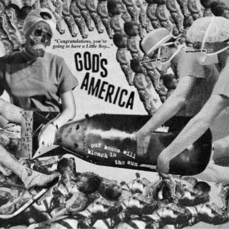 God's America Our Bones Will Bleach in the Sun