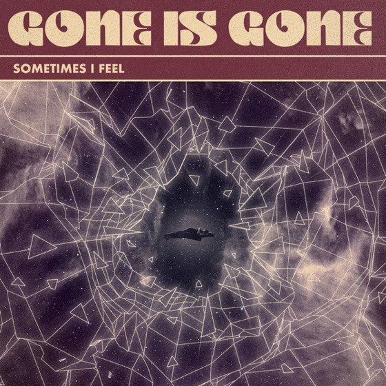Gone Is Gone Share New Song 'Sometimes I Feel'