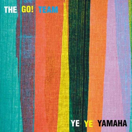 "The Go! Team ""Ye Ye Yamaha"""