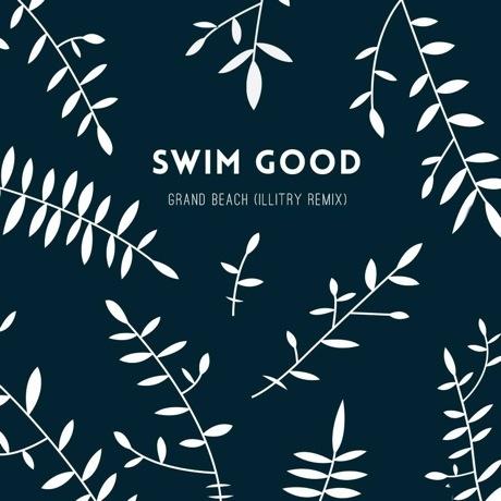 "Swim Good ""Grand Beach"" (Illitry remix)"