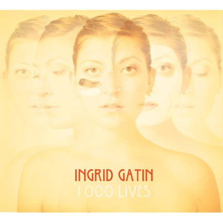 Ingrid Gatin '1000 Lives' (album stream)