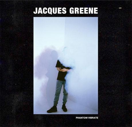 Jacques Greene Phantom Vibrate