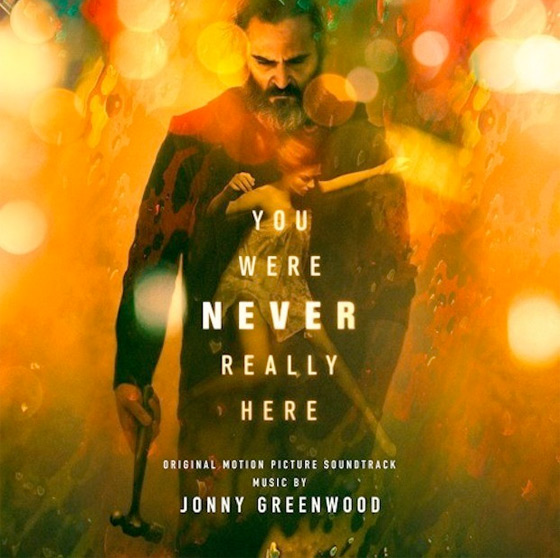 Stream Jonny Greenwood's New 'You Were Never Really Here' Soundtrack