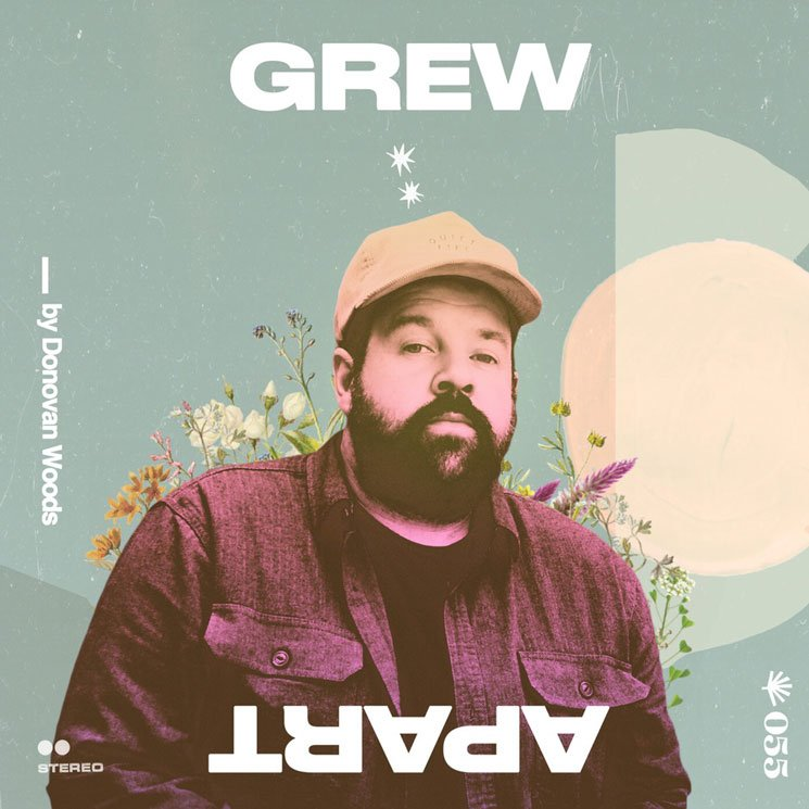 Donovan Woods Releases New Single 'Grew Apart'