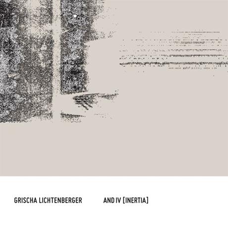 Grischa Lichtenberger And.IV (inertia)