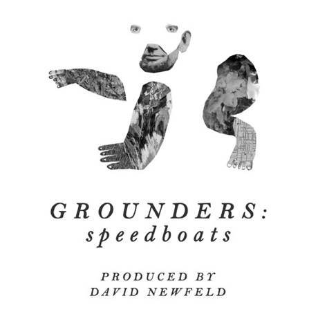 "Grounders ""Speedboats (David Newfeld Version)"""