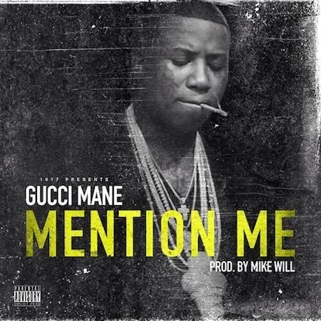 "Gucci Mane ""Mention Me"" (prod. by Mike WiLL Made It)"