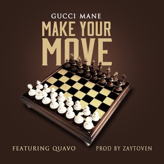 "Gucci Mane ""Make Your Move"" (ft. Quavo)"