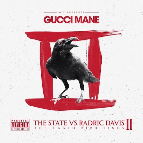 Gucci Mane 'The State vs Radric Davis II: The Caged Bird Sings' (album stream)
