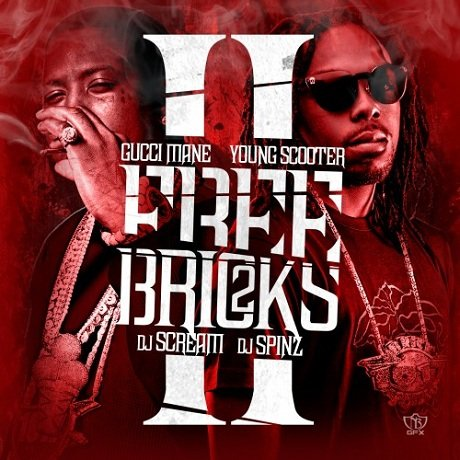 Gucci Mane & Young Scooter 'Free Bricks 2' (mixtape)