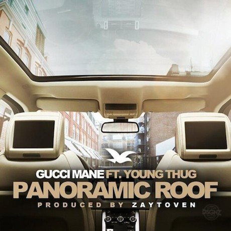 "Gucci Mane ""Panoramic Roof"" (ft. Young Thug)"