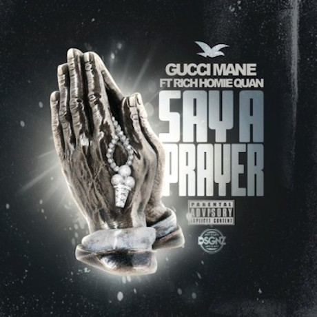 "Gucci Mane ""Say a Prayer"" (ft. Rich Homie Quan)"