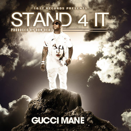 "Gucci Mane ""Stand 4 It"""