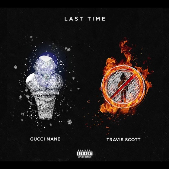 Gucci Mane 'Last Time' (ft. Travis Scott) (prod. by Zaytoven)