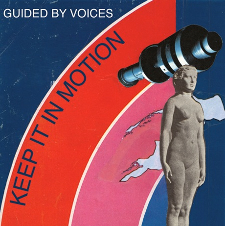 "Guided By Voices ""Keep It in Motion"""